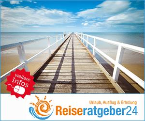 Reisetipps und Reiseerlebnisse für Deinen nächsten Urlaub: Reiseratgeber 24